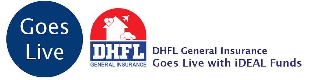 DHFL General Insurance Goes LIVE with iDEAL Funds 5.0